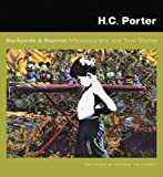 HC Porter Fine Art Book : Backyards and Beyond: Mississippians and Their Stories, H.C. Porter, 0981849903