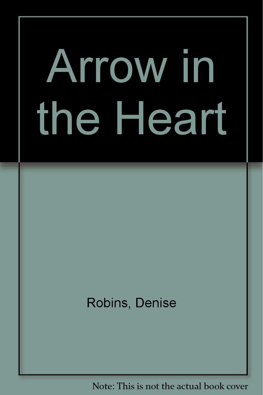 arrow in the heart robins denise