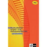 Thematischer Grund- und Aufbauwortschatz Französisch. (Lernmaterialien)