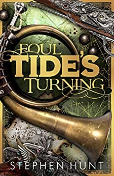 Foul Tide's Turning (Far Called Trilogy Series Book 2) by [Hunt, Stephen]