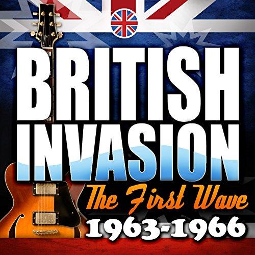 British Invasion: The First Wave (1963 - 1966)