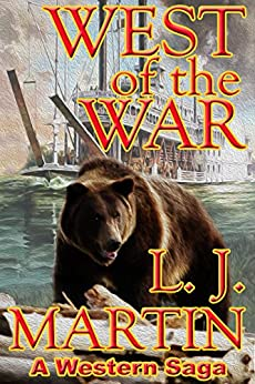 West Of The War (The Montana Series) by [Martin, L.J.]