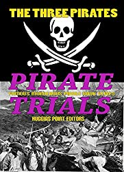 PIRATE TRIALS: The Three Pirates - Famous Murderous Pirate Books Series: The Islet of the Virgin (PIRATE TRIALS - Famous Murderous Pirate Book Series 4)