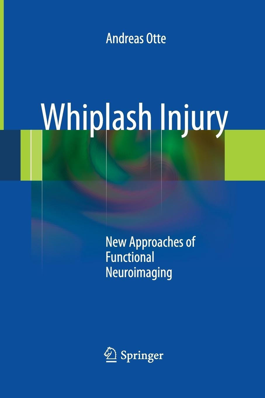 Download Whiplash Injury: New Approaches of Functional Neuroimaging ebook