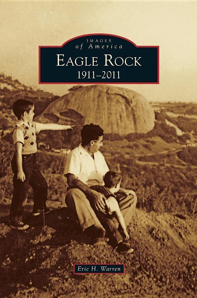 Eagle Rock: 1911-2011 ebook