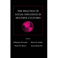 The Practice of Social influence in Multiple Cultures (Applied Social Research Series)