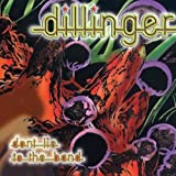 Don't Lie To The Band by Dillinger