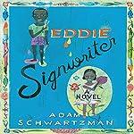 Eddie Signwriter: A Novel   Adam Schwartzman