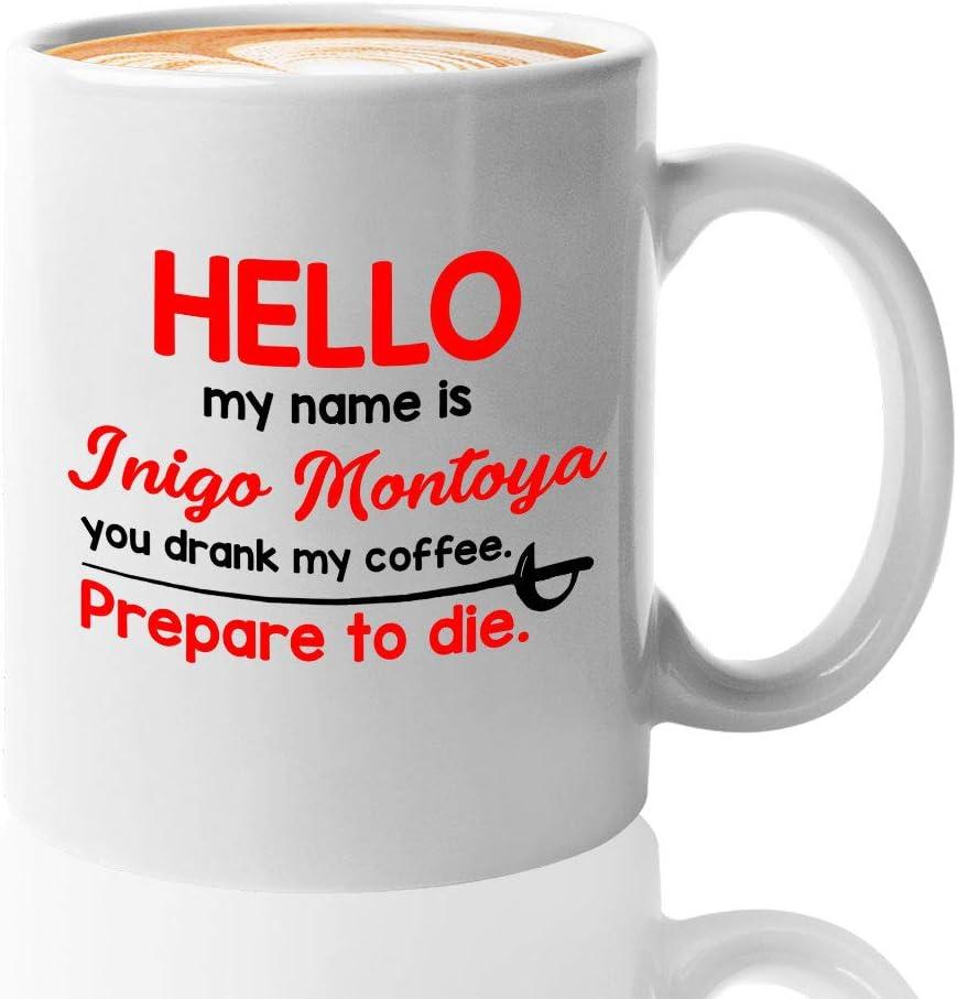 Witty Sarcastic Coffee Mug - Hello My Name Is Inigo Montoya - Funny Unique Joke Comedy Sarcasm Humor Creative Satire Laugh Irony Cheeky 11 Oz