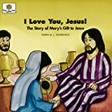I Love You, Jesus!, Patricia L. Nederveld, 1562123114