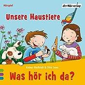 Unsere Haustiere (Was hör ich da?)   Rainer Bielfeldt, Otto Senn