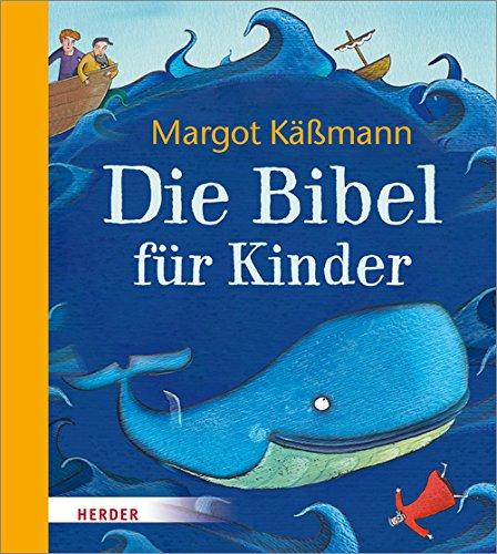 Die Bibel für Kinder Gebundenes Buch – 17. März 2017 Margot Käßmann Carla Manea Die Bibel für Kinder Verlag Herder