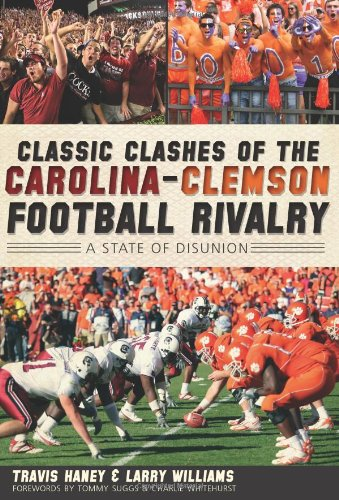 Classic Clashes of the Carolina-Clemson Football Rivalry:: A State of Diunion (Sports)