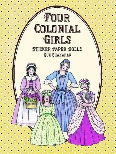 Four Colonial Girls Sticker Paper Dolls (Dover Paper (Girls Sticker Paper Dolls)