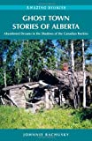 download ebook ghost town stories of alberta by johnnie bachusky (april 23, 2009) paperback pdf epub