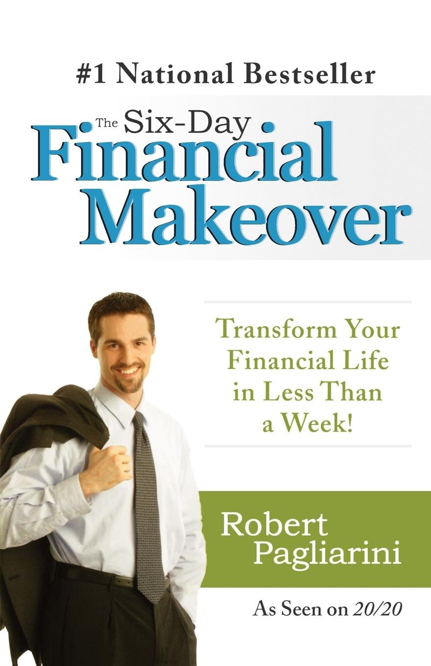 The Six-Day Financial Makeover: Transform Your Financial Life in Less Than a Week! ebook