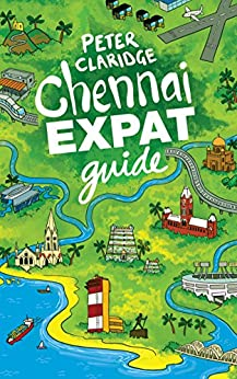 Chennai Expat Guide by [Claridge, Peter]
