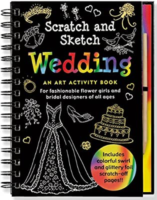 Wedding Scratch and Sketch (An Art Activity Book for Fashionable Flower Girls and Bridal Designers of All Ages)