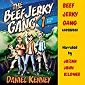 The Beef Jerky Gang Audiobook by Daniel Kenney Narrated by Josiah John Bildner
