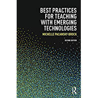 Best Practices for Teaching with Emerging Technologies (Best Practices in Online Teaching and Learning) (English Edition)