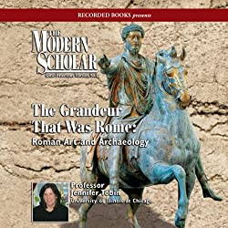 The Modern Scholar: The Grandeur That Was Rome