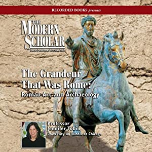 The Modern Scholar: The Grandeur That Was Rome Vortrag