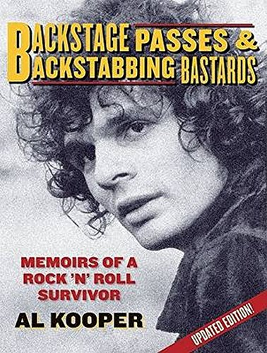 Backstage Passes & Backstabbing Bastards: Memoirs of a Rock 'N' Roll Survivor