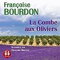 La Combe aux Oliviers | Livre audio Auteur(s) : Françoise Bourdon Narrateur(s) : Françoise Miquelis