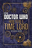 Doctor Who: Official Guide on How to be a Time Lord