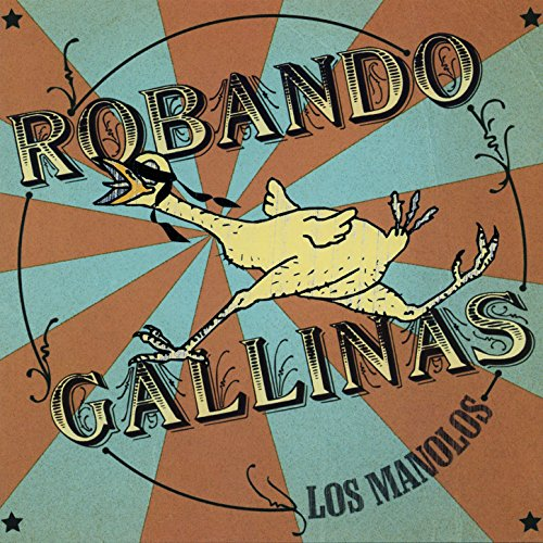 Amazon.com: Robando Gallinas: Los Manolos: MP3 Downloads