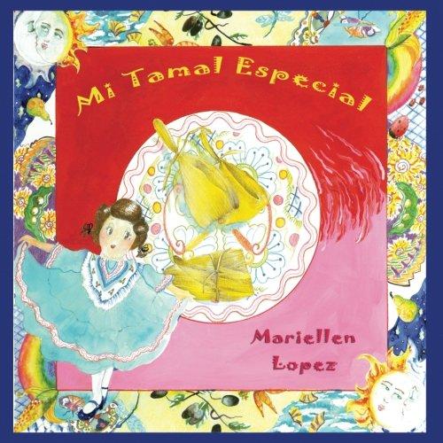 Mi Tamal Especial (Spanish Edition) [Mariellen Lopez] (Tapa Blanda)