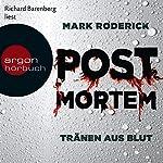 Tränen aus Blut (Post Mortem 1) | Mark Roderick
