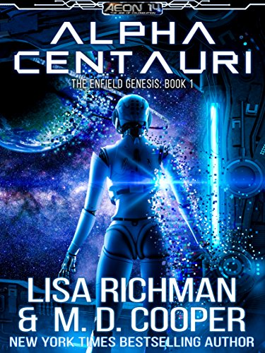 Alpha Centauri - Rise of the Kentaurus AIs (Aeon 14: Enfield Genesis Book 1)