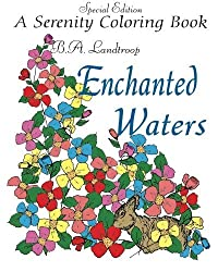 Enchanted Waters Special Edition: A Serenity Coloring Book by B. A. Landtroop (2015-11-21)