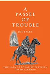 A Passel of Trouble: The Saga of Loyalist Partisan David Fanning Kindle Edition