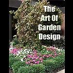 The Art of Garden Design | Sam Bowen