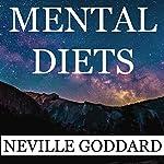 Neville Goddard: Mental Diets: How Your Inner Conversations Shape Your World   Neville Goddard