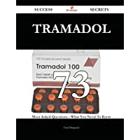 Tramadol 73 Success Secrets - 73 Most Asked Questions on Tramadol - What You Need to Know by Fred Sheppard - Paperback