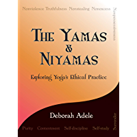 The Yamas & Niyamas: Exploring Yoga's Ethical Practice (English Edition)