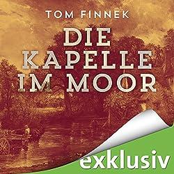 Die Kapelle im Moor (Moor-Trilogie 2)