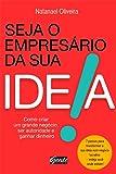 Seja o empresário da sua ideia