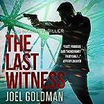 The Last Witness: Lou Mason Thrillers, Book 2 | Joel Goldman