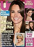 US Magazine Royal Wedding The Making of a New Princess Kate Middleton and Lessons learned from Diana, Eva Longoria & Tony Parker, Teen Mom Amber, Bristol Palin, Julie Benz, Denise Richards, Megan Fox, Prince William, Angelina Jolie, Taylor Swift Jake (December 6, 2010, Issue #825)