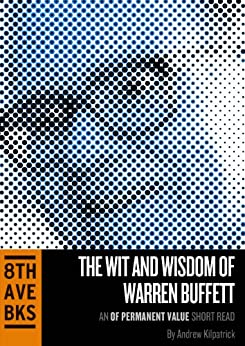 The Wit and Wisdom of Warren Buffett (OPV Short Reads Book 2) by [Kilpatrick, Andrew]