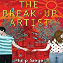 The Break-Up Artist Audiobook by Philip Siegel Narrated by Cassandra Morris