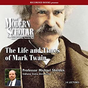 The Modern Scholar: The Life and Times of Mark Twain Vortrag