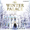 The Winter Palace: A Novel of the Young Catherine the Great Audiobook by Eva Stachniak Narrated by Beata Pozniak