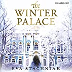 The Winter Palace: A Novel of the Young Catherine the Great | Eva Stachniak
