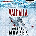 Valhalla Audiobook by Robert J. Mrazek Narrated by Christopher Lane