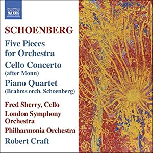 Schoenberg: Five Pieces for Orchestra / Cello Concerto (after Monn) / Piano Quartet (Brahms orch. Schoenberg)